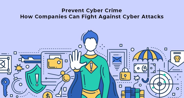 Prevent Cyber Crime - How Companies Can Fight Against Cyber