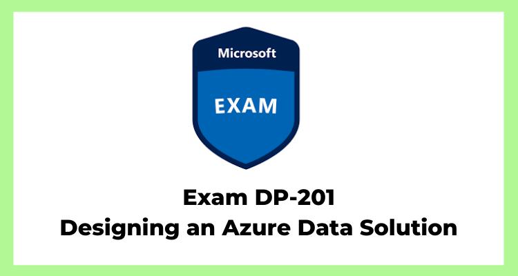 DP-201 Exam