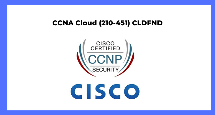 How to prepare for Cisco- 210-451 CLDFND Exam?