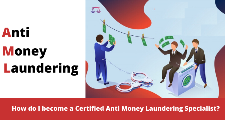 How do I become a certified Anti Money Laundering Specialist
