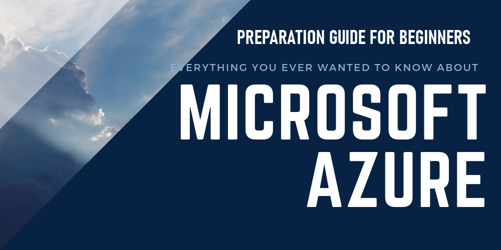 Preparation Guide for Beginners Micorosoft Azure