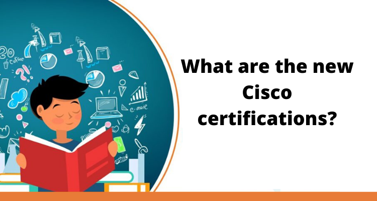 What are the new Cisco certifications?