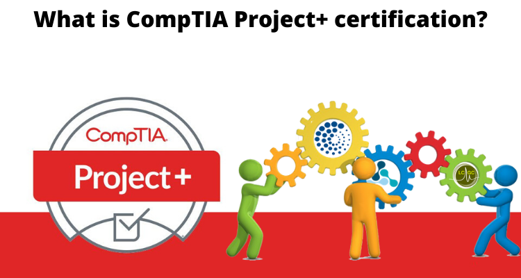 What is CompTIA Project+ certification?