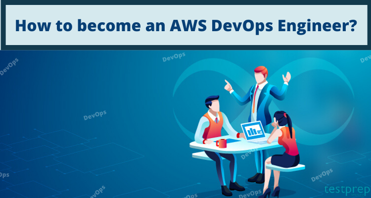 How to become an AWS DevOps Engineer?