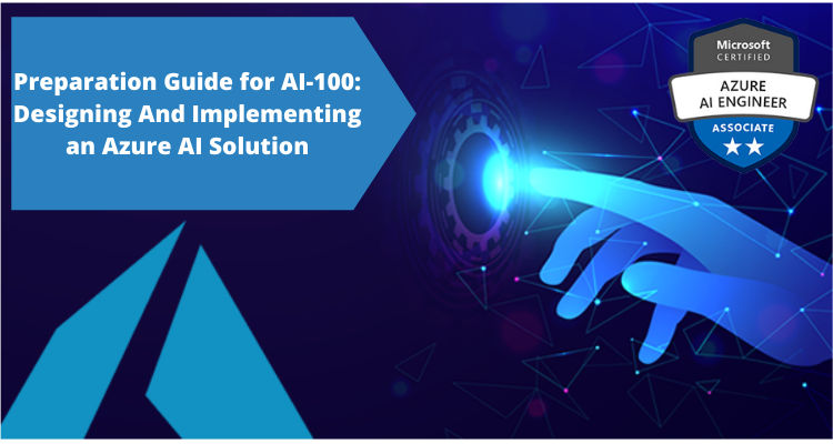 Preparation Guide for AI-100_ Designing And Implementing an Azure AI Solution