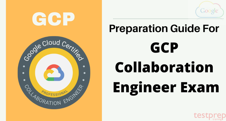 Preparation Guide for GCP Collaboration Engineer Exam