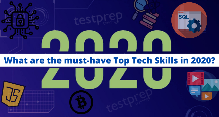 What are the must-have Top Tech Skills in 2020