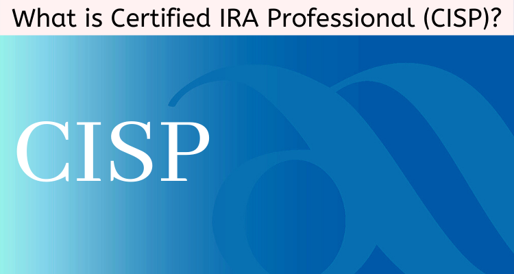 What is Certified IRA Professional (CISP)