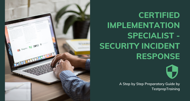 Certified Implementation Specialist - Security Incident Response