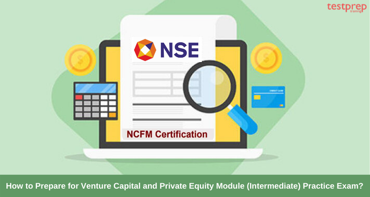 How to Prepare for Venture Capital and Private Equity Module (Intermediate) Practice Exam_