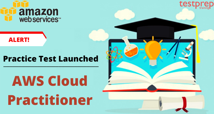 AWS Cloud Practitioner- 2020- Practice Tests launched