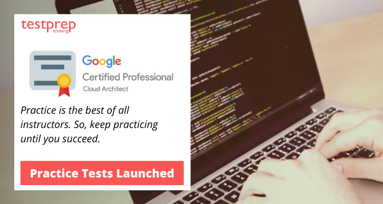 GCP Cloud Architect - Practice Tests Launched