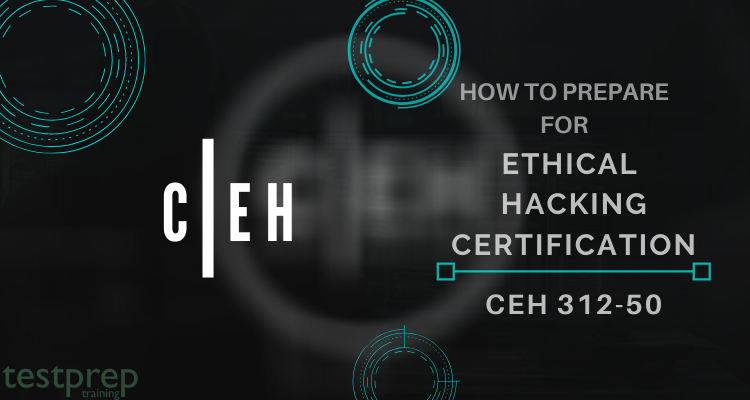 HOW TO PREPARE FOR ETHICAL HACKING CERTIFICATION