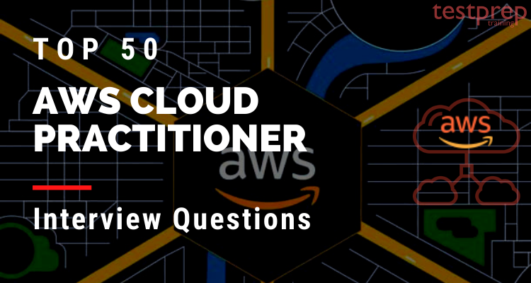 Top 50 AWS Cloud Practitioner interview questions