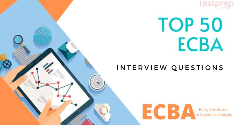 Top 50 ECBA Interview Questions