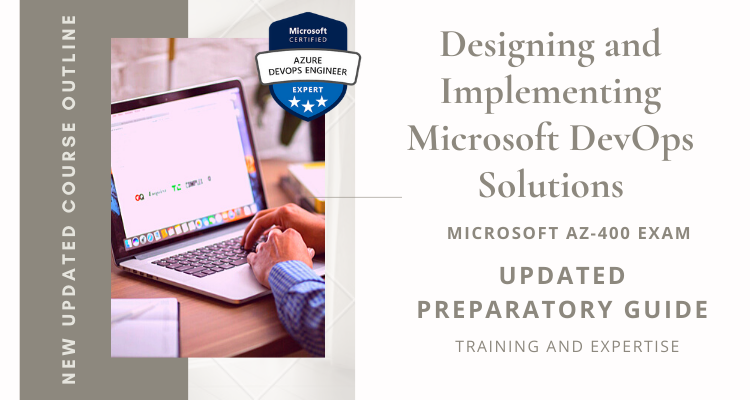 Designing and Implementing Microsoft DevOps Solutions, AZ-400