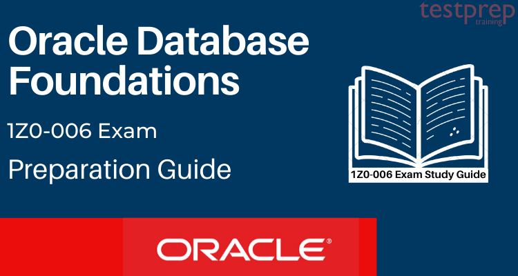 How to prepare for the Oracle Database Foundations (1Z0-006) Exam