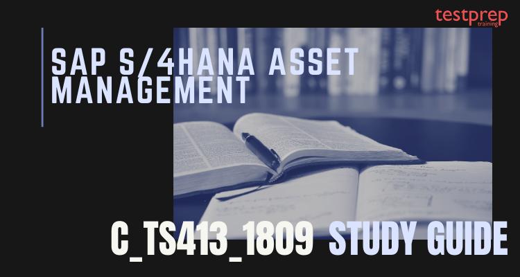 C_TS413_1809 – SAP S/4HANA Asset Management