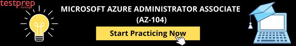 Microsoft AZ-104 practice exams