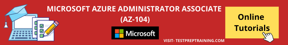 Microsoft AZ-104 online tutorials