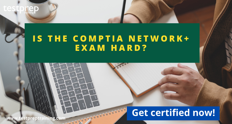 Is the CompTIA Network+ exam hard?