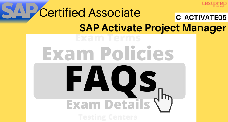 SAP Certified Associate - SAP Activate Project Manager (C_ACTIVATE05)  faqs