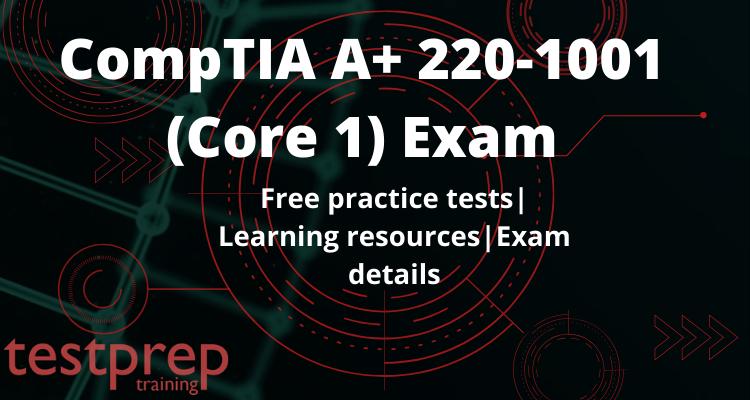 CompTIA A+ 220-1001 (Core 1) Online Tutorial