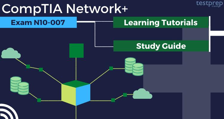 CompTIA Network+ (N10-007) Online Tutorial