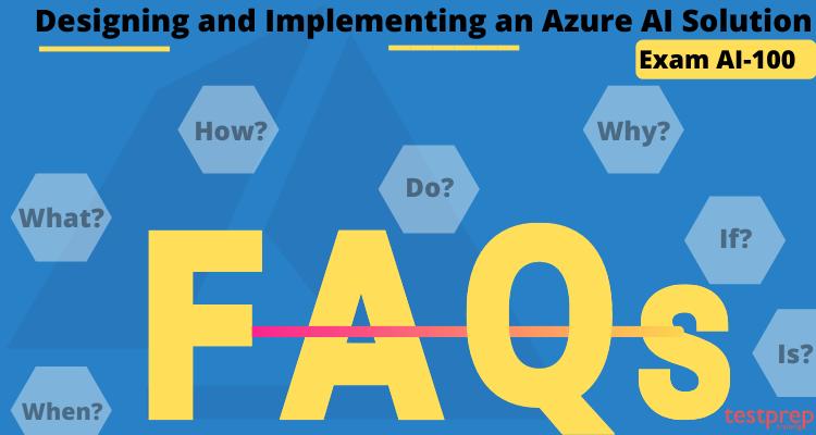 Azure AI and microsoft exam FAQs