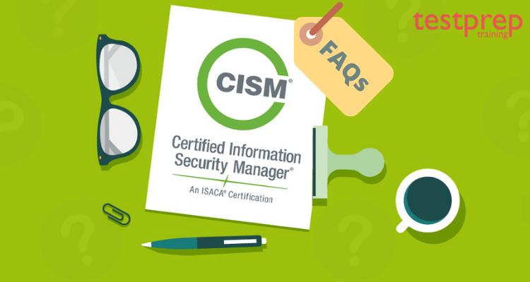 CISM FAQs
