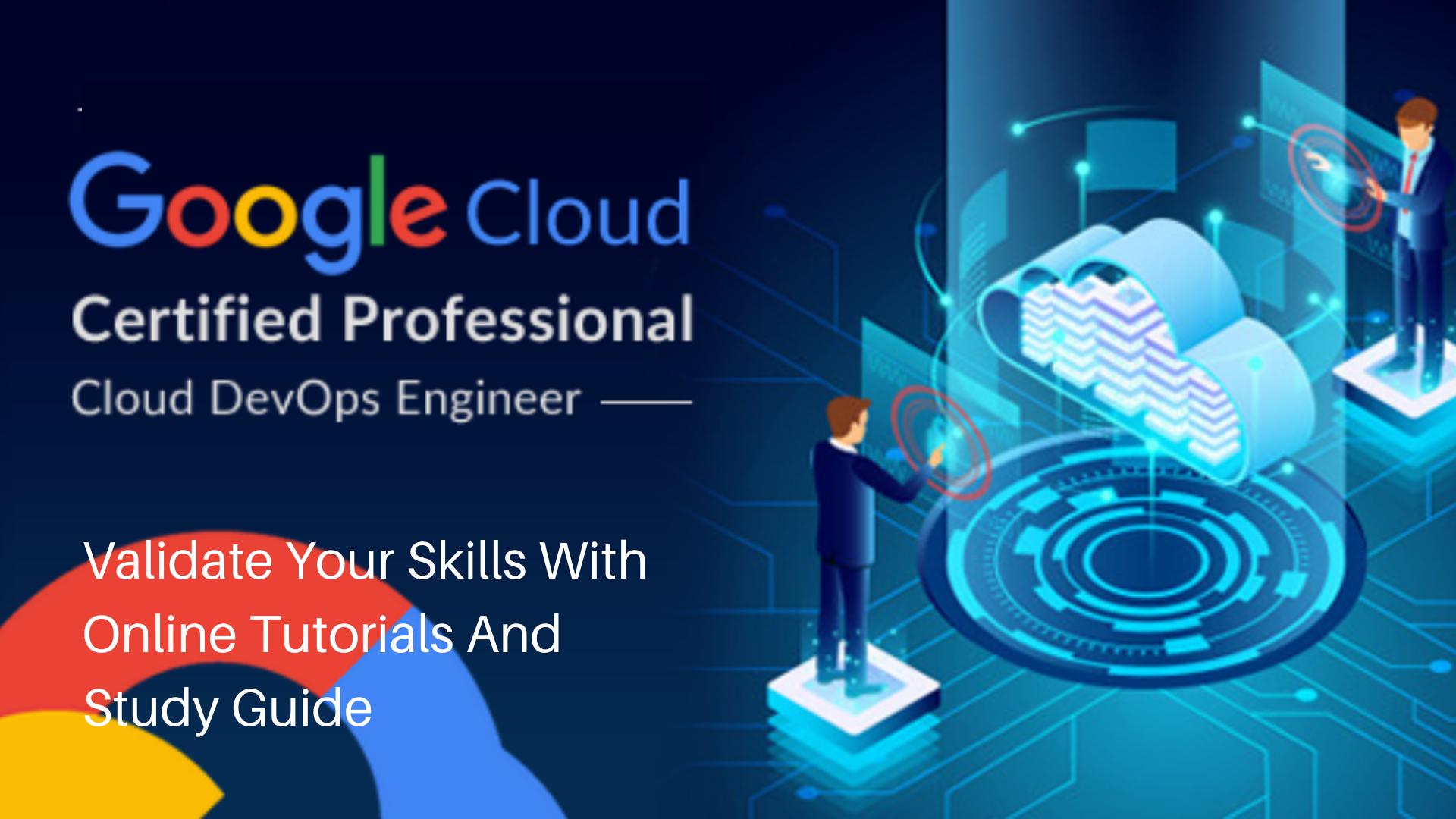 Google Professional Cloud DevOps Engineer Online Tutorial