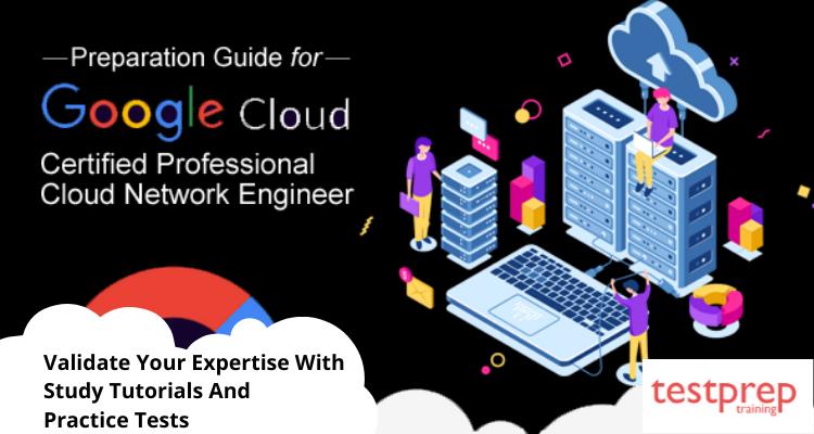 Google Professional Cloud Network Engineer Online Tutorial