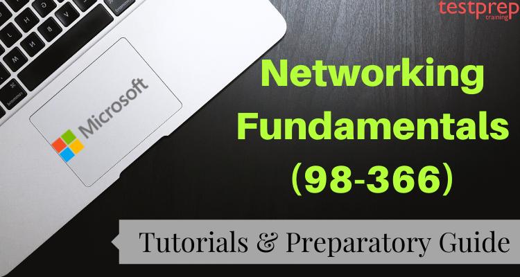 Exam 98-366: Microsoft Networking Fundamentals Online Tutorial