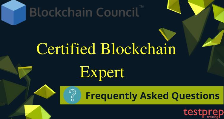FAQs for Certified Blockchain Expert Exam