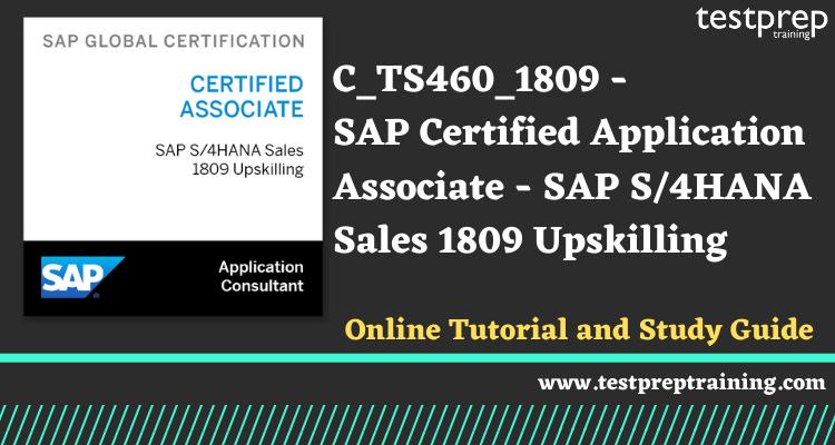 C_TS460_1809 - SAP Certified Application Associate Online Tutorial