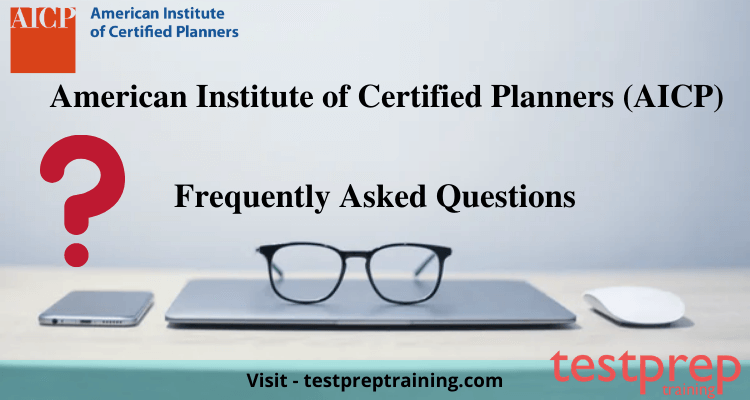 aicp certified institute american planners faq doubts pressures harsh answered exam worth could still being