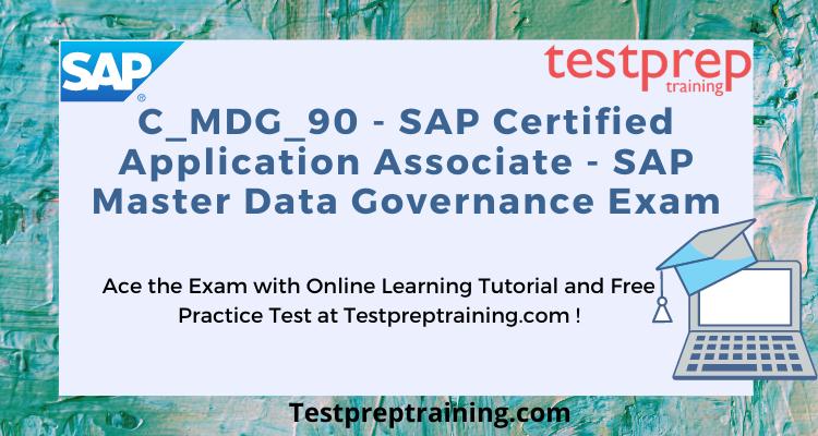C_MDG_90 SAP Certified Application Associate - SAP Master Data Governance