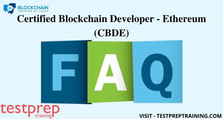 Certified Blockchain Developer - Ethereum (CBDE) FAQ