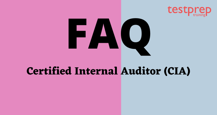 Certified Internal Auditor (CIA) FAQ