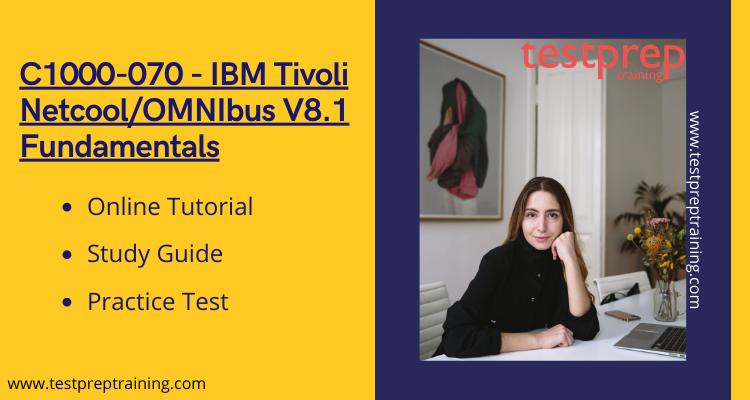 C1000-070 - IBM Tivoli Netcool/OMNIbus V8.1 Fundamentals