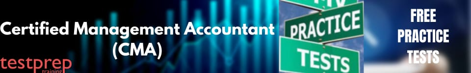 Certified Management Accountant (CMA) Practice tests