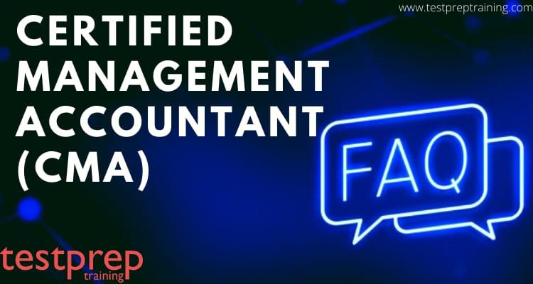 Certified Management Accountant (CMA) Exam FAQs