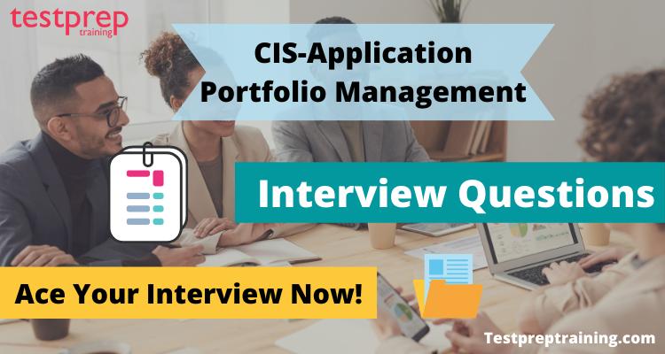 CIS-Application Portfolio Management Interview Questions
