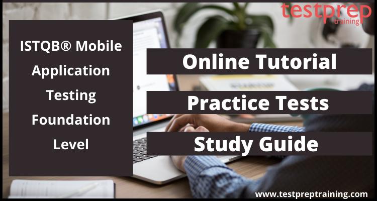 ISTQB® Mobile Application Testing Foundation Level exam Online tutorial